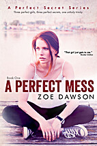 A Perfect Mess (A Perfect Secret, #1) by Zoe…
