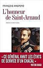 L'honneur de Saint-Arnaud by François…