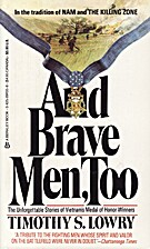 And Brave Men Too by Timothy S. Lowry
