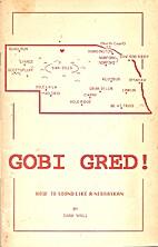 Gobi Gred! How to Sound Like a Nebraskan by…