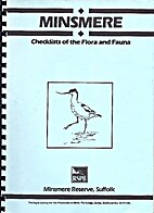 Minsmere: Checklists of the Flora and Fauna…