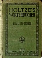 Holtze's Wörterbücher Bulgarisch-deutsch…