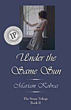 Under the Same Sun (Stone Trilogy) by Mariam…