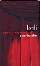 Kali. Eine Vorwintergeschichte by Peter…