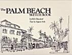 The Palm Beach Sketchbook by Bill Olendorf