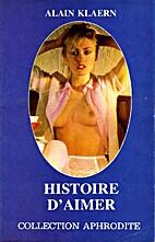 Histoire d'aimer by Alain Klaern