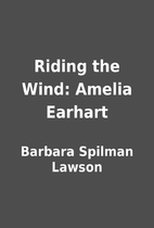 Riding the Wind: Amelia Earhart by Barbara…