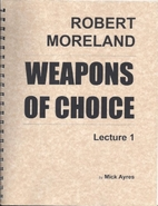Weapons of Choice : Robert Moreland Lecture…
