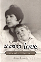 Chasing Love: A Mother's Journey by Elinor…