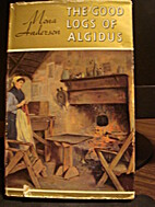 The good logs of Algidus by Mona Anderson