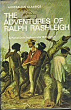 The Adventures of Ralph Rashleigh, A Penal…