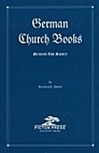 German Church Books: Beyond the Basics by…