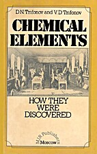 Chemical Elements : How They Were Discovered…