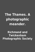 The Thames. A photographic meander. by…