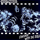 Finished with the Dogs by Holy Moses