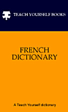 Teach Yourself French Dictionary by Teach…