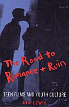 The Road to Romance and Ruin: Teen Films and…
