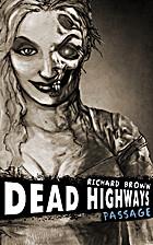 Dead Highways: Passage (Book 2) by Richard…
