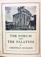 The Forum and the Palatine by Christian…