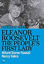 Eleanor Roosevelt: The People's First Lady…