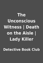 The Unconscious Witness   Death on the Aisle…