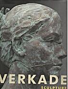 Verkade : sculpture by Kees Verkade