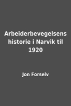 Arbeiderbevegelsens historie i Narvik til…