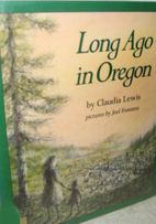 Long Ago in Oregon by Claudia Lewis~Joel…
