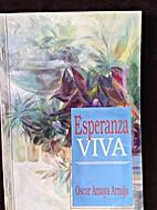 Esperanza Viva by Oscar Amaya Armijo