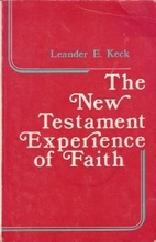 The New Testament Experience of Faith by…