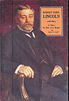 Robert Todd Lincoln: A man in his own right…