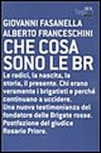 Che cosa sono le Br by Franceschini Alberto…