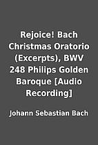 Rejoice! Bach Christmas Oratorio (Excerpts),…