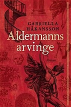 Aldermanns arvinge : roman by Gabriella…
