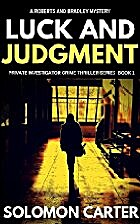 Luck and Judgment: Luck and Judgment Private…