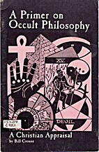 A Primer on occult philosophy: A christian…