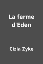 La ferme d'Eden by Cizia Zyke