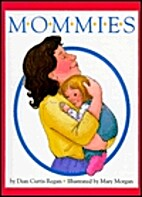 Mommies by Dian Curtis Regan