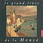 Le grand livre de la Meuse by Daniel Polet