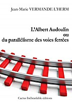 L'Albert Audoulin ou du parallélisms des…