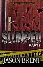 Slumped Part 1 by Jason Brent