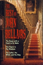 The best of John Bellairs by John Bellairs