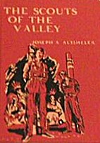 The Scouts of the Valley: A Story of Wyoming…