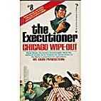Chicago Wipe-Out by Don Pendleton