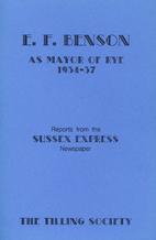 E.F. Benson as Mayor of Rye, 1934-37 :…