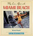 My Love Affair With Miami Beach by Richard…