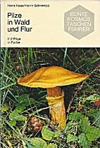 Pilze in Wald und Flur 112 Pilze in Farbe by…