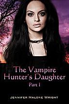 The Vampire Hunter's Daughter (The Vampire…