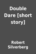 Double Dare [short story] by Robert…