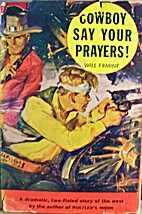 Cowboy Say Your Prayers! by Will Ermine
